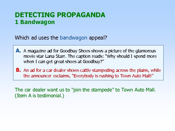 DETECTING PROPAGANDA 1 Bandwagon Which ad uses the bandwagon appeal? A. A magazine ad