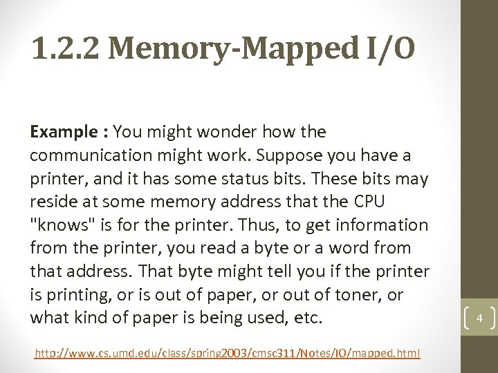 1. 2. 2 Memory-Mapped I/O Example : You might wonder how the communication might