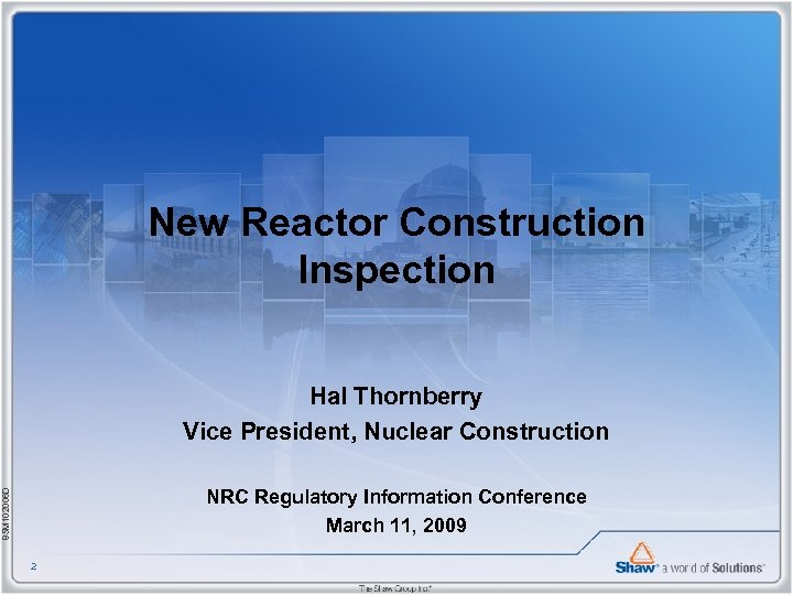 New Reactor Construction Inspection Hal Thornberry Vice President, Nuclear Construction 85 M 102006 D