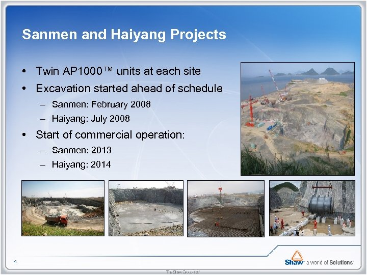 Sanmen and Haiyang Projects • Twin AP 1000™ units at each site • Excavation