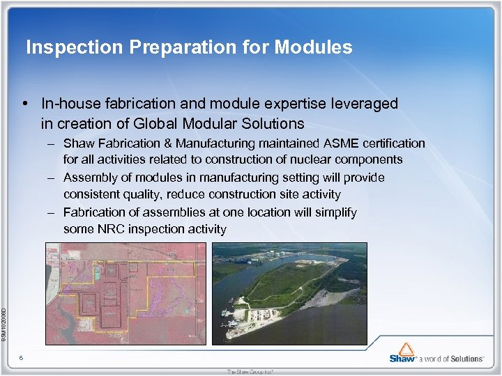 Inspection Preparation for Modules • In-house fabrication and module expertise leveraged in creation of