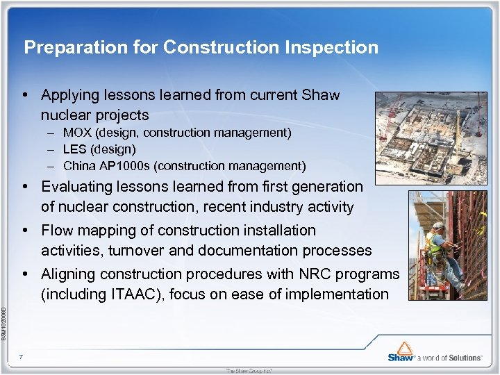 Preparation for Construction Inspection • Applying lessons learned from current Shaw nuclear projects –
