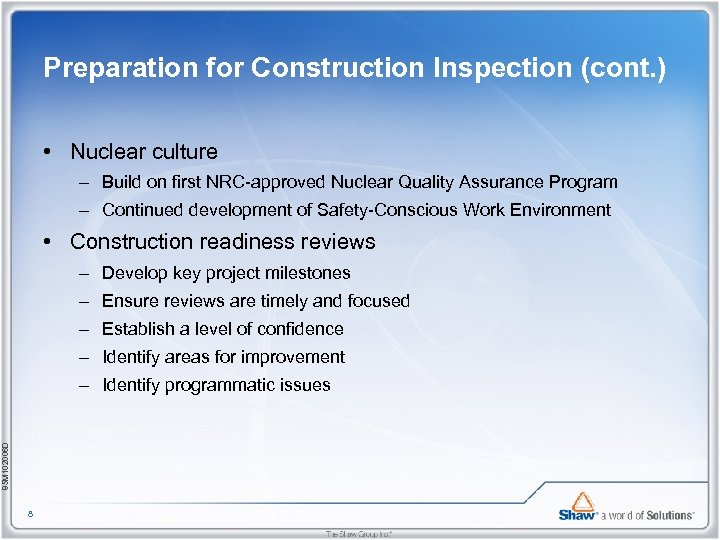 Preparation for Construction Inspection (cont. ) • Nuclear culture – Build on first NRC-approved