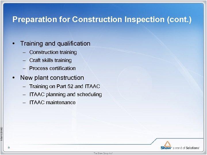 Preparation for Construction Inspection (cont. ) • Training and qualification – Construction training –
