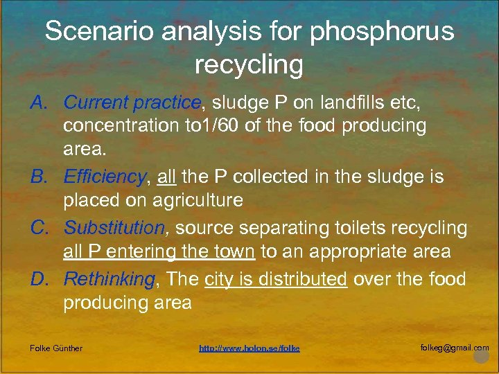 Scenario analysis for phosphorus recycling A. Current practice, sludge P on landfills etc, concentration