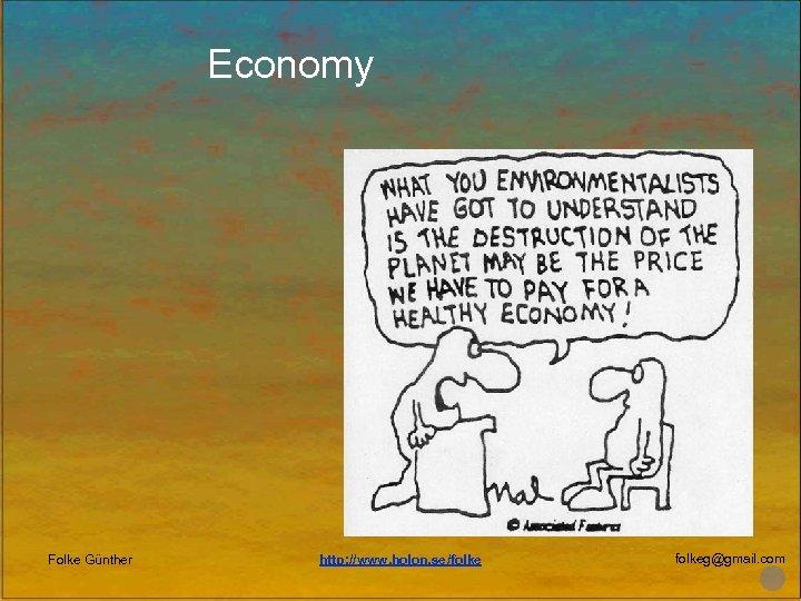 Economy Folke Günther http: //www. holon. se/folkeg@gmail. com