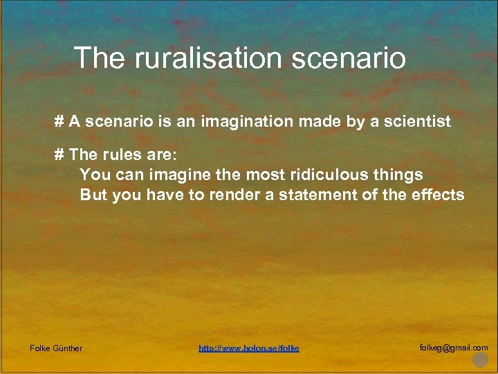 The ruralisation scenario # A scenario is an imagination made by a scientist #