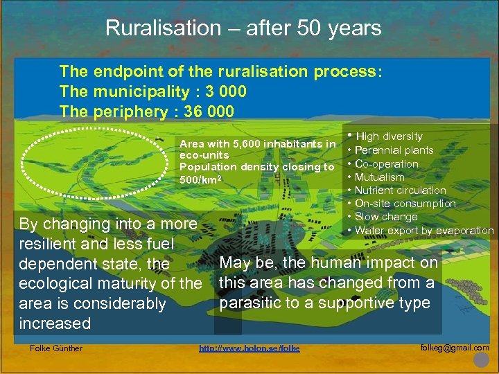 Ruralisation – after 50 years The endpoint of the ruralisation process: The municipality :