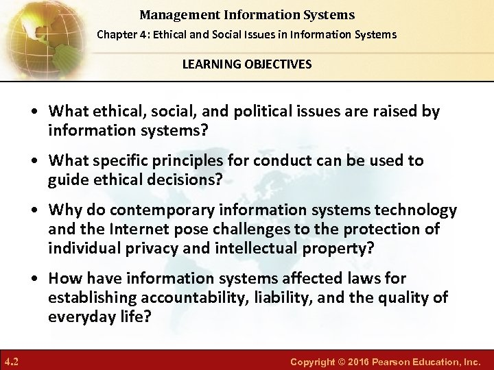 Management Information Systems Chapter 4: Ethical and Social Issues in Information Systems LEARNING OBJECTIVES