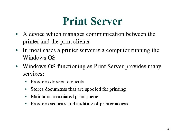 Print Server • A device which manages communication between the printer and the print