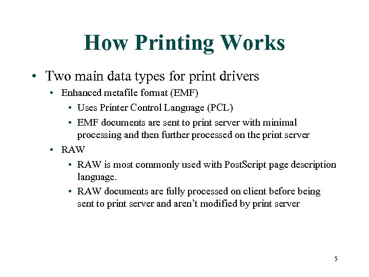 How Printing Works • Two main data types for print drivers • Enhanced metafile