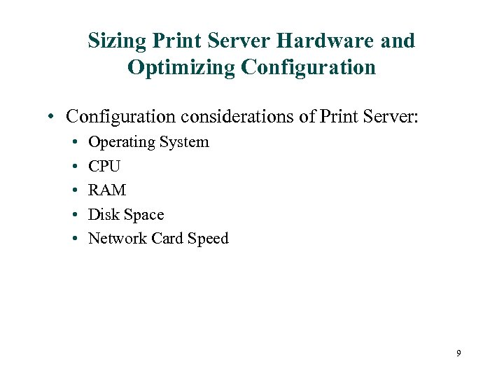 Sizing Print Server Hardware and Optimizing Configuration • Configuration considerations of Print Server: •