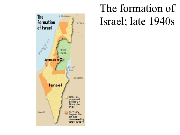 The formation of Israel; late 1940 s