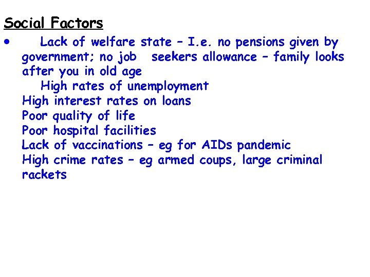 Social Factors · Lack of welfare state – I. e. no pensions given by