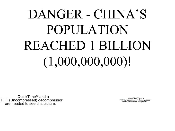 DANGER - CHINA'S POPULATION REACHED 1 BILLION (1, 000, 000)!