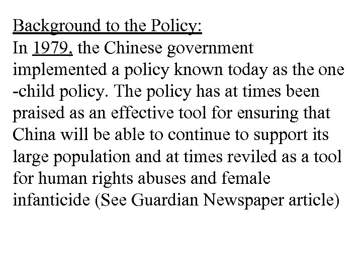 Background to the Policy: In 1979, the Chinese government implemented a policy known today