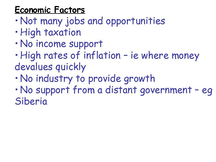 Economic Factors • Not many jobs and opportunities • High taxation • No income