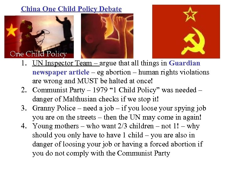 China One Child Policy Debate 1. UN Inspector Team – argue that all things