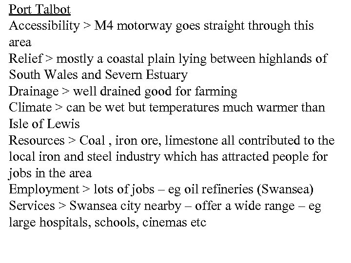 Port Talbot Accessibility > M 4 motorway goes straight through this area Relief >