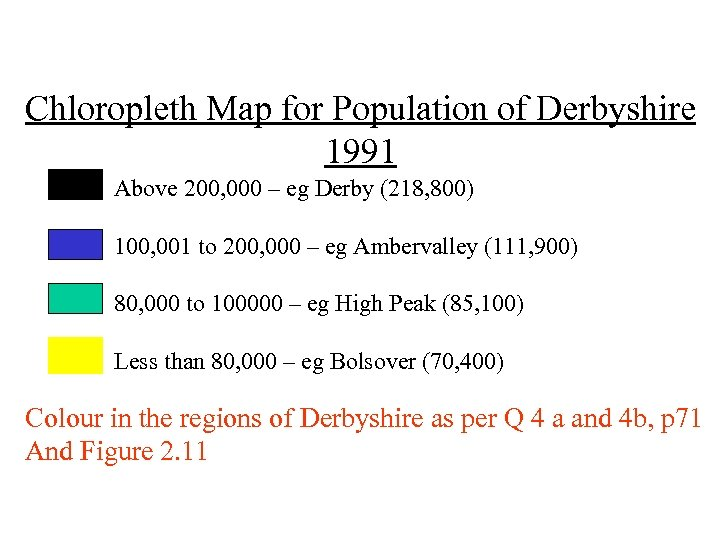 Chloropleth Map for Population of Derbyshire 1991 Above 200, 000 – eg Derby (218,