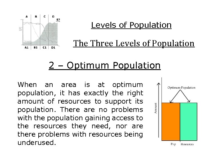 Levels of Population The Three Levels of Population 2 – Optimum Population When an