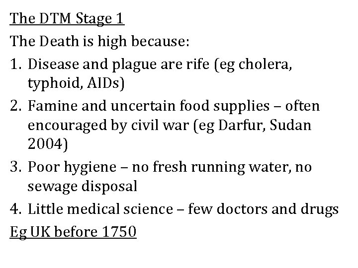 The DTM Stage 1 The Death is high because: 1. Disease and plague are