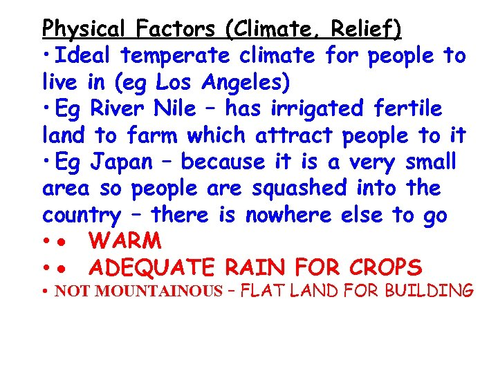 Physical Factors (Climate, Relief) • Ideal temperate climate for people to live in (eg