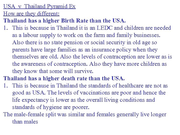 USA v Thailand Pyramid Ex How are they different: Thailand has a higher Birth