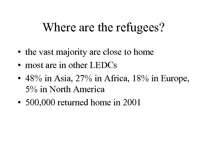 Where are the refugees? • the vast majority are close to home • most