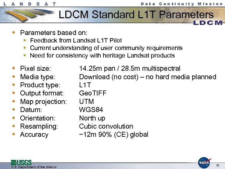 LDCM Standard L 1 T Parameters w Parameters based on: w Feedback from Landsat