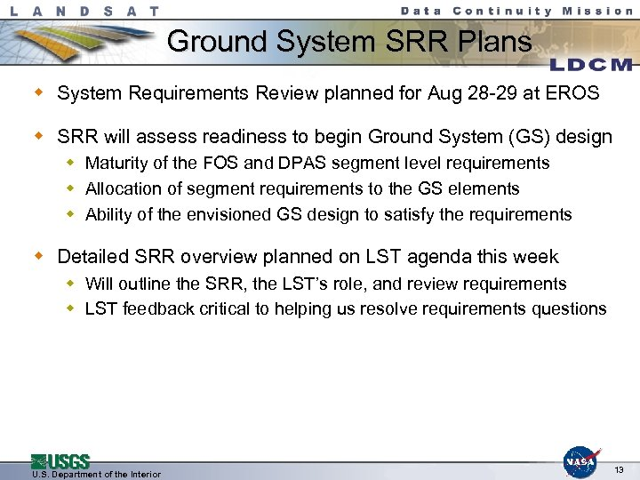 Ground System SRR Plans w System Requirements Review planned for Aug 28 -29 at