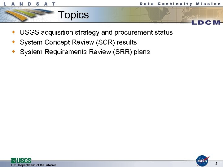 Topics w USGS acquisition strategy and procurement status w System Concept Review (SCR) results