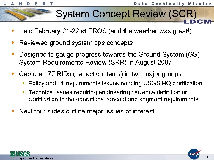 System Concept Review (SCR) w Held February 21 -22 at EROS (and the weather