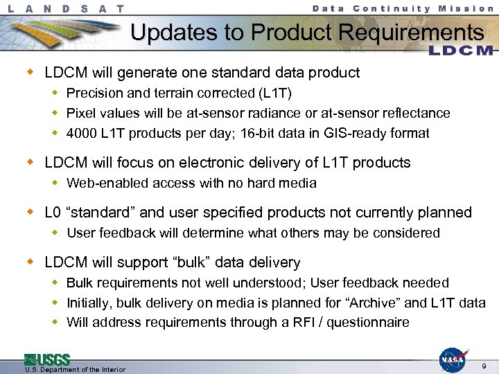 Updates to Product Requirements w LDCM will generate one standard data product w Precision