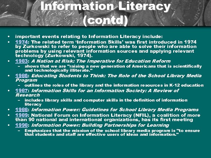 Information Literacy (contd) • • • important events relating to Information Literacy include: 1974: