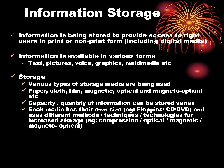 Information Storage ü Information is being stored to provide access to right users in