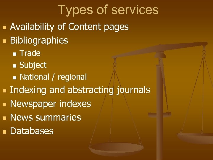 Types of services n n Availability of Content pages Bibliographies Trade n Subject n