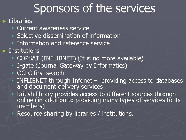 Sponsors of the services Libraries § Current awareness service § Selective dissemination of information