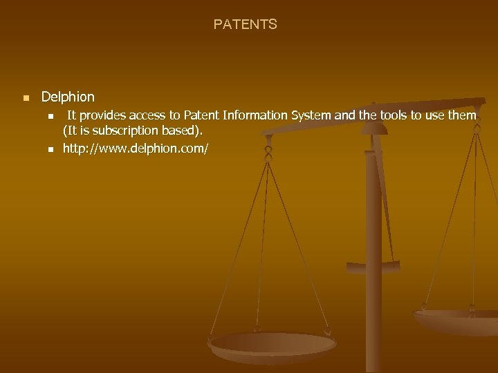 PATENTS n Delphion n n It provides access to Patent Information System and the