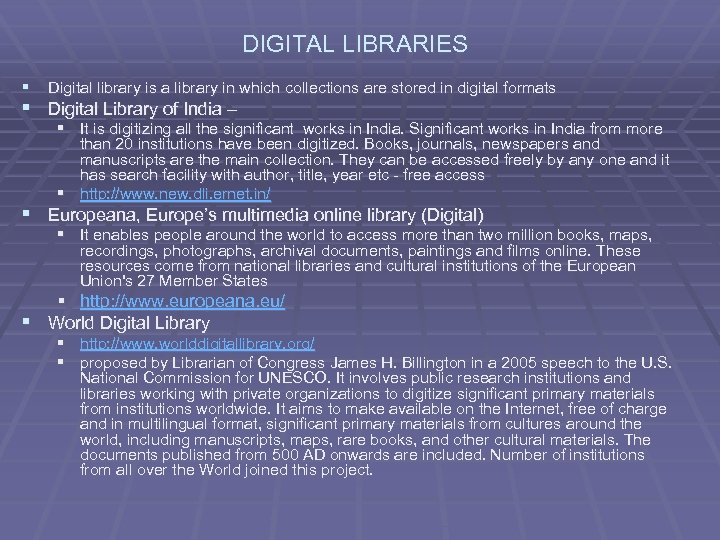 DIGITAL LIBRARIES § Digital library is a library in which collections are stored in