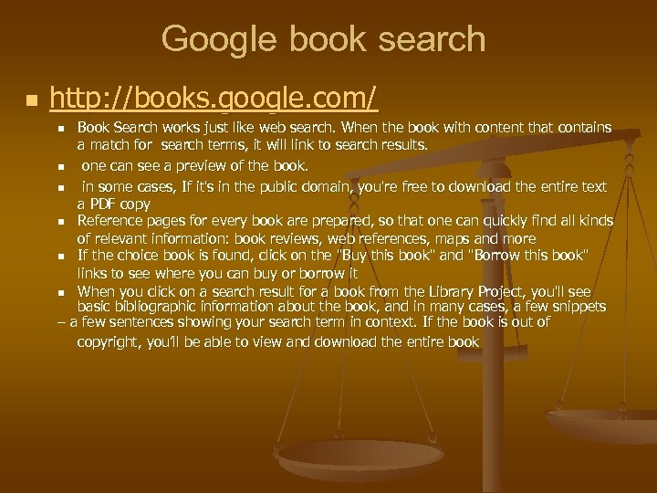 Google book search n http: //books. google. com/ Book Search works just like web