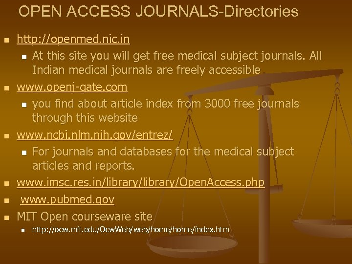 OPEN ACCESS JOURNALS-Directories n n n http: //openmed. nic. in n At this site