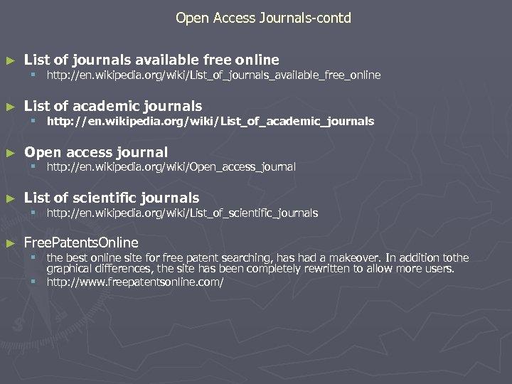 Open Access Journals-contd ► List of journals available free online § http: //en.