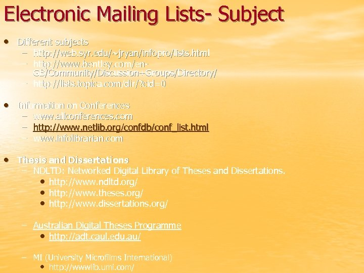 Electronic Mailing Lists- Subject • Different subjects – http: //web. syr. edu/~jryan/infopro/lists. html –