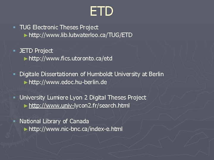ETD § TUG Electronic Theses Project ► http: //www. lib. lutwaterloo. ca/TUG/ETD § JETD