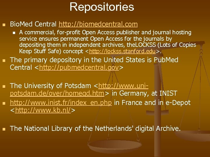 Repositories n Bio. Med Central http: //biomedcentral. com n n A commercial, for-profit Open