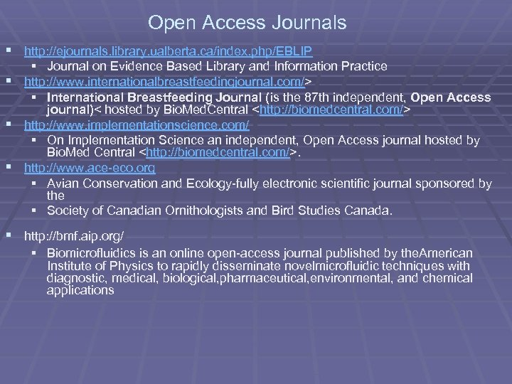 Open Access Journals § http: //ejournals. library. ualberta. ca/index. php/EBLIP § Journal on Evidence