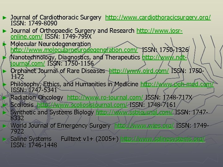 ► ► ► Journal of Cardiothoracic Surgery http: //www. cardiothoracicsurgery. org/ ISSN: 1749 -8090