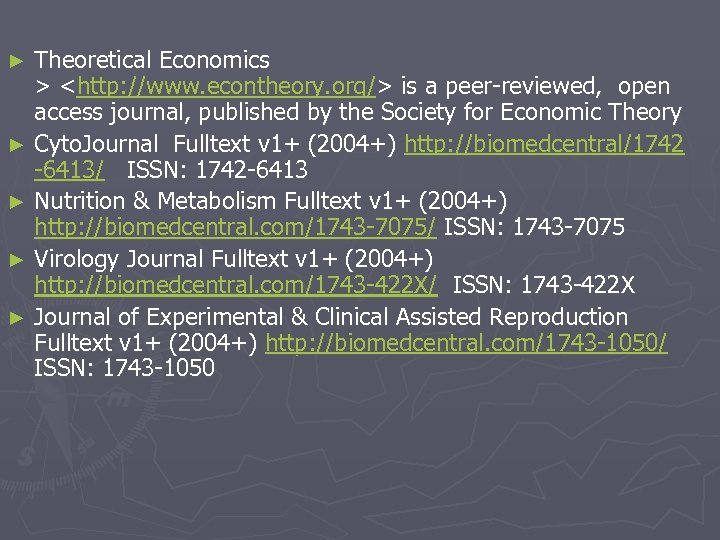 Theoretical Economics > <http: //www. econtheory. org/> is a peer-reviewed, open access journal, published
