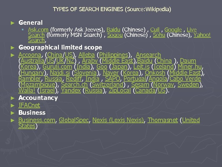 TYPES OF SEARCH ENGINES (Source: Wikipedia) ► General ► ► Geographical limited scope Accoona,